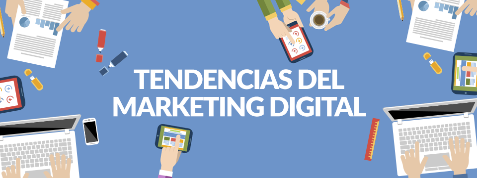 tendencias marketing digital