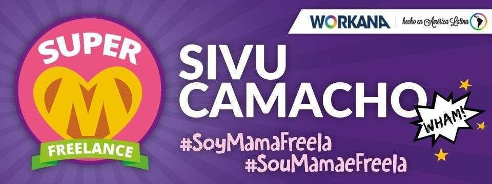 Sivu Camacho: Mi vida como Freelancer - Mamá