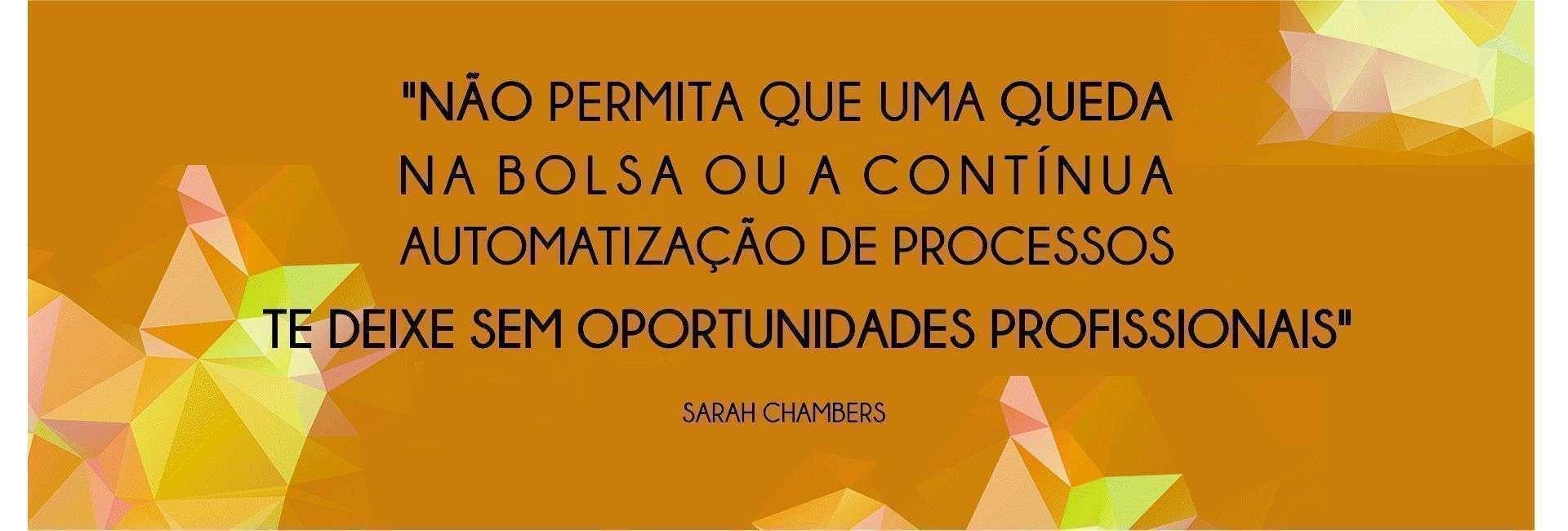 """Sarah Chambers: """"No permitas que una caída en la bolsa o la automatización de procesos te deje sin trabajo"""""""