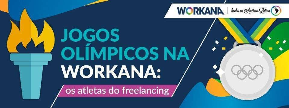 Freelancing nos Jogos Olímpicos: Olimpíadas Workaneiras!