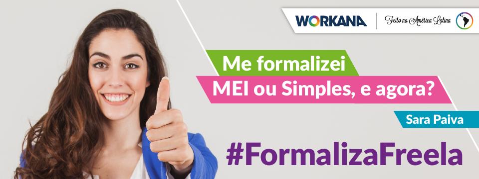 #FormalizaFreela: Me formalizei, e agora?
