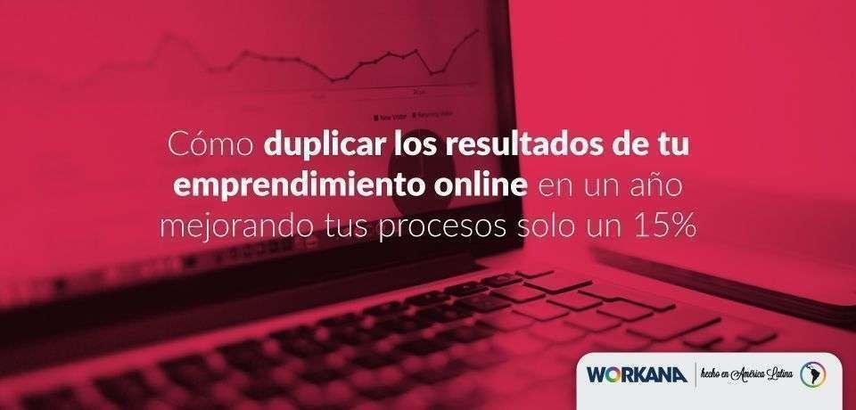Cómo duplicar tu negocio online en un año mejorando tus procesos un 15%