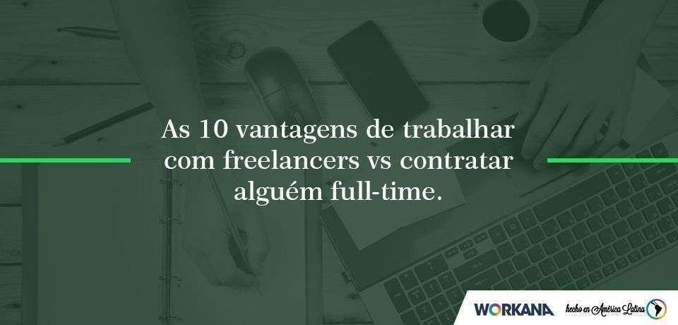 Profissional freelancer x Profissional Full Time: qual a melhor escolha?