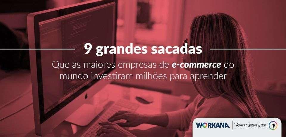 9 grandes sacadas que as maiores empresas de E-commerce do Brasil investiram milhões para aprender