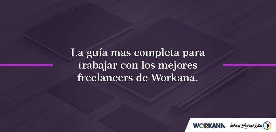 El metodo infalible para que tengas éxito trabajando con freelancers.