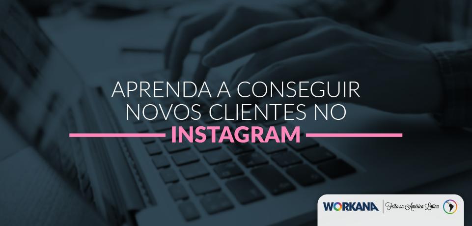Como conseguir clientes no Instagram e vender mais!