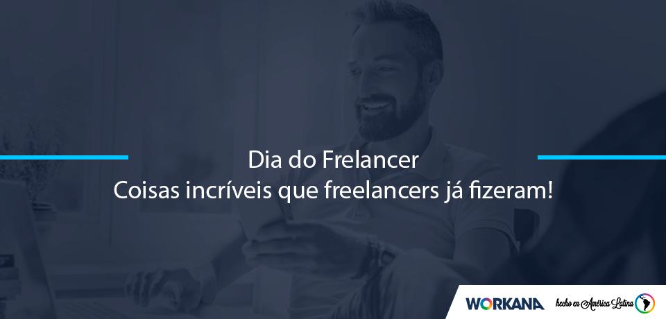 6 coisas incríveis que freelancers já fizeram na Workana