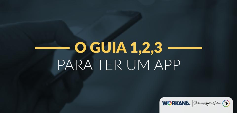 """Ter um app: Guia prático """"1,2,3"""" para ter um app de sucesso para o seu negócio"""