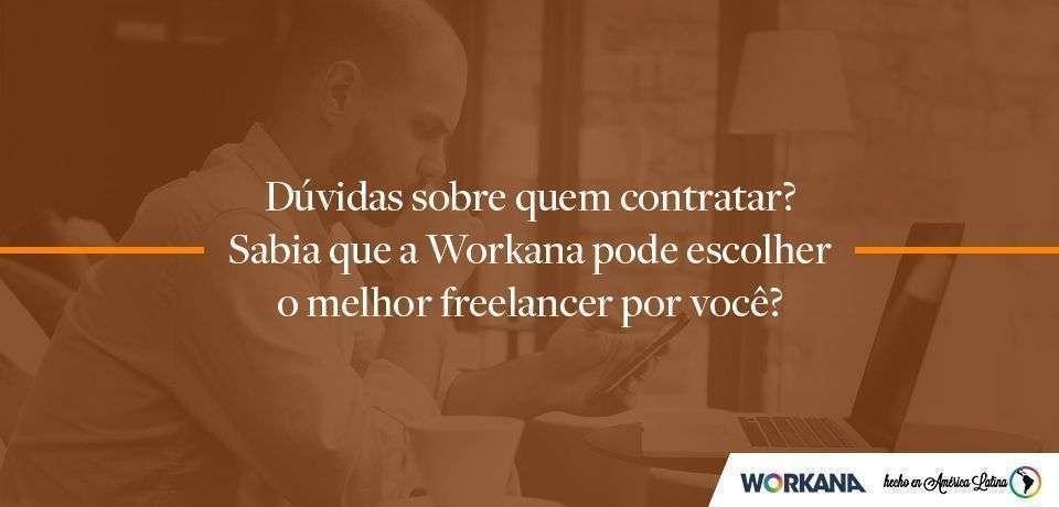 Para fazer o seu negócio crescer você pode contratar o melhores freelancers com a ajuda da Workana. Descubra como!