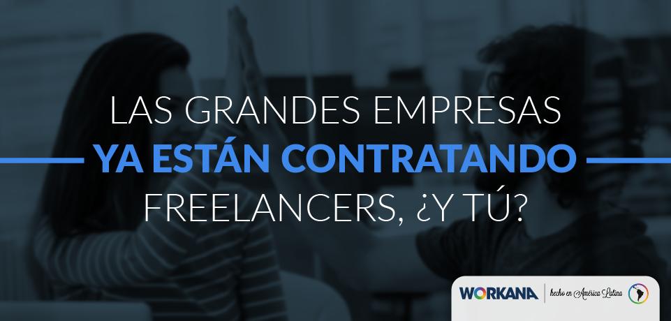 Por qué las grandes empresas también contratan freelancers