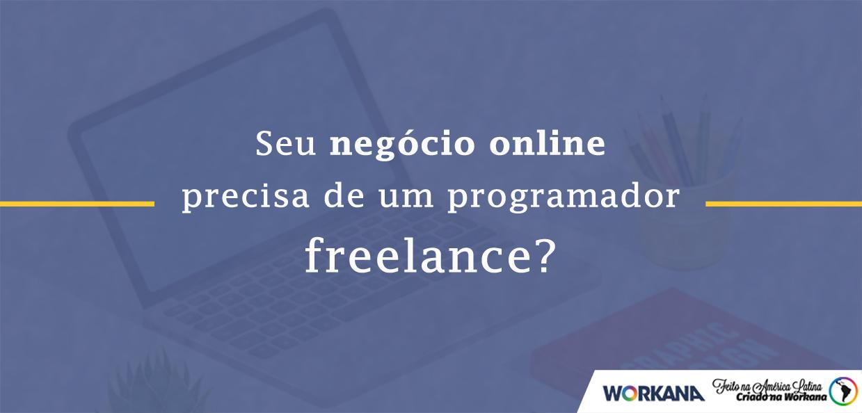 Por que o seu negócio online precisa de um programador freelance?