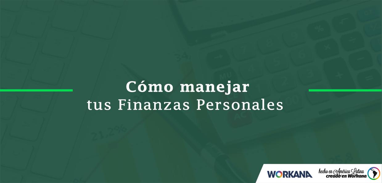 7 claves para administrar tus finanzas personales 100% libre de las deudas