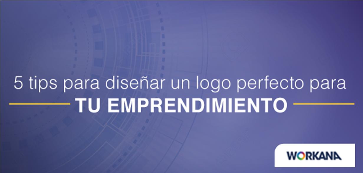 5 tips de experto para diseñar un logo perfecto para tu emprendimiento