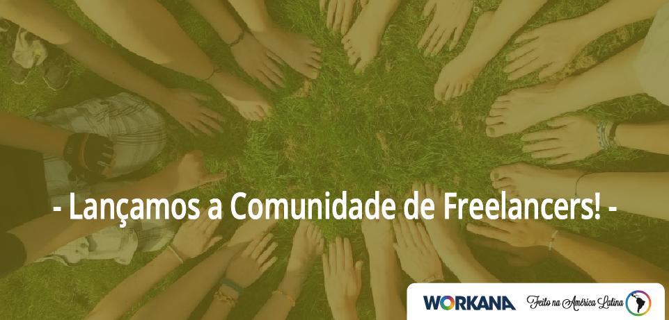 Grande Novidade: Lançamos a Comunidade de Freelancers!