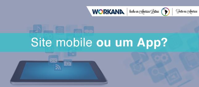 Como explicar ao cliente que ele precisa de um site mobile e não de um app?