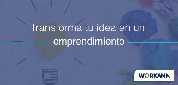 Transforma tu idea en un negocio rentable y de alto potencial