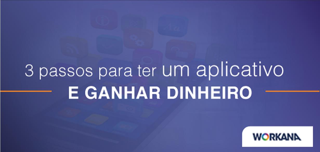 3 passos para ter um app