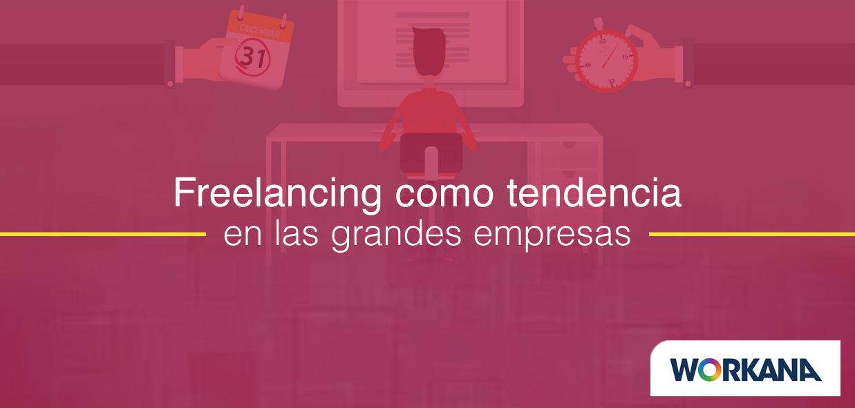 5 estrategias para trabajar con freelancers que son tendencia entre emprendedores