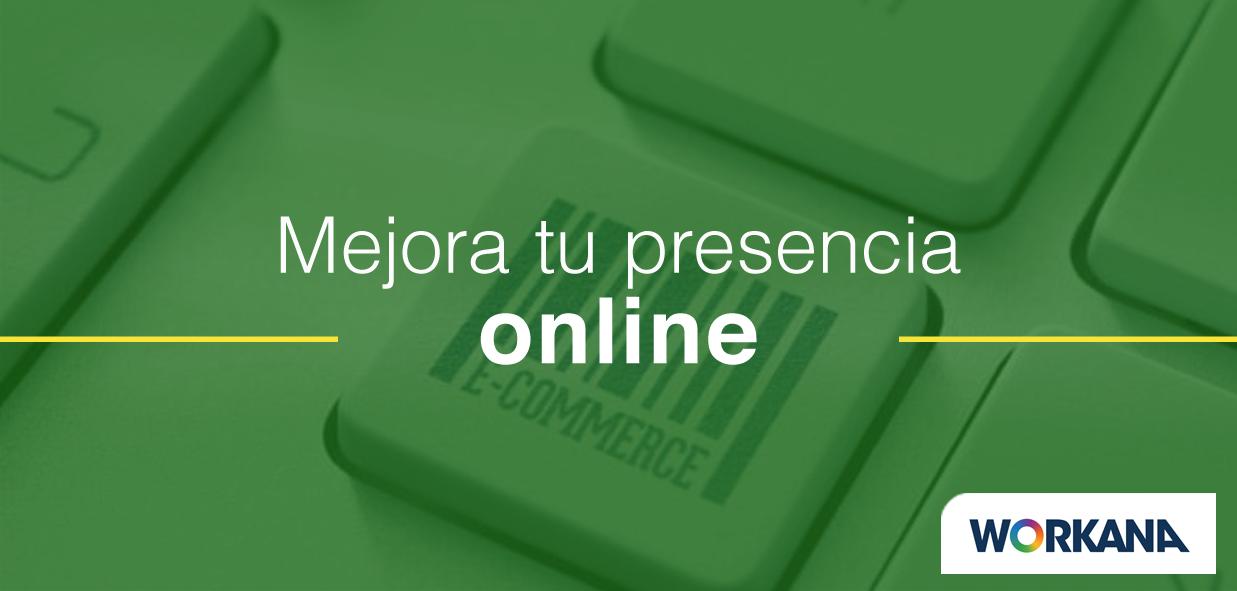 3 maneras de mejorar la presencia online de tu negocio