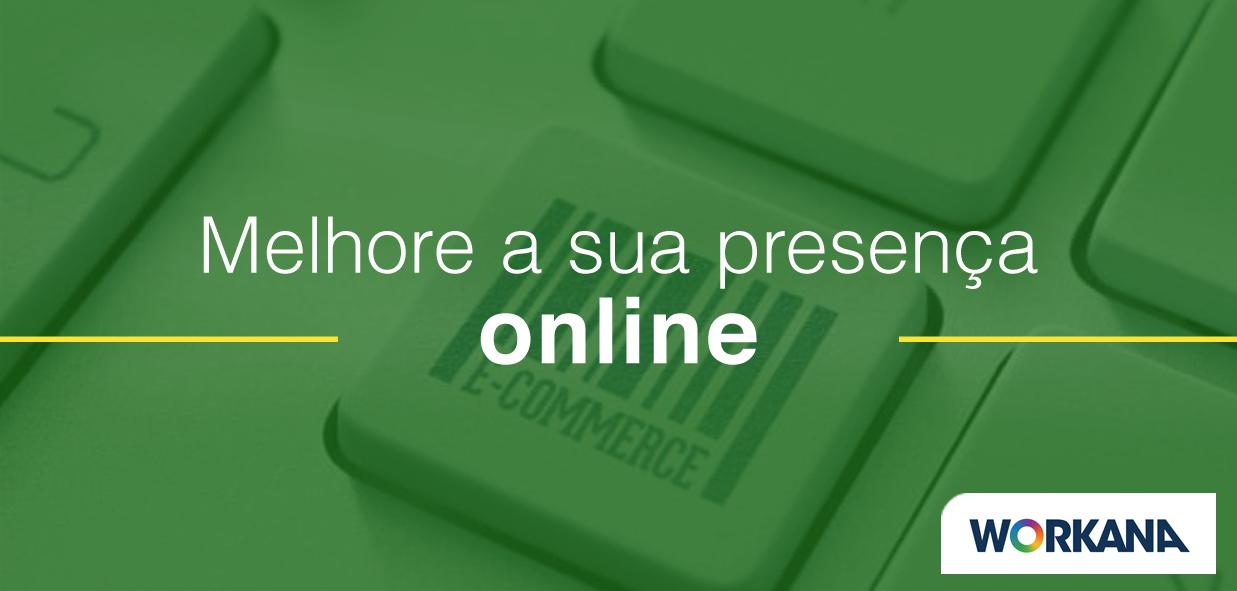 3 maneiras de melhorar a presença online do seu negócio