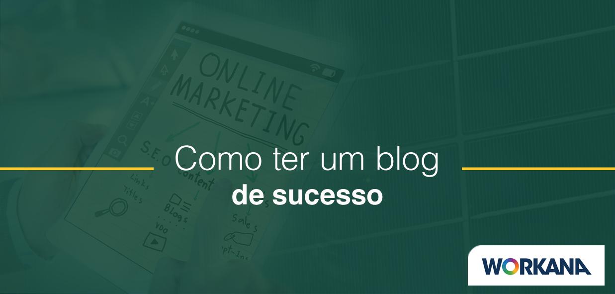 8 segredos para ter um blog de sucesso