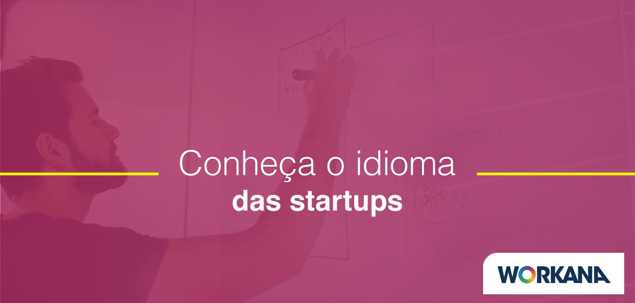 Dicionário das startups: Aprenda a falar a língua da sua empresa