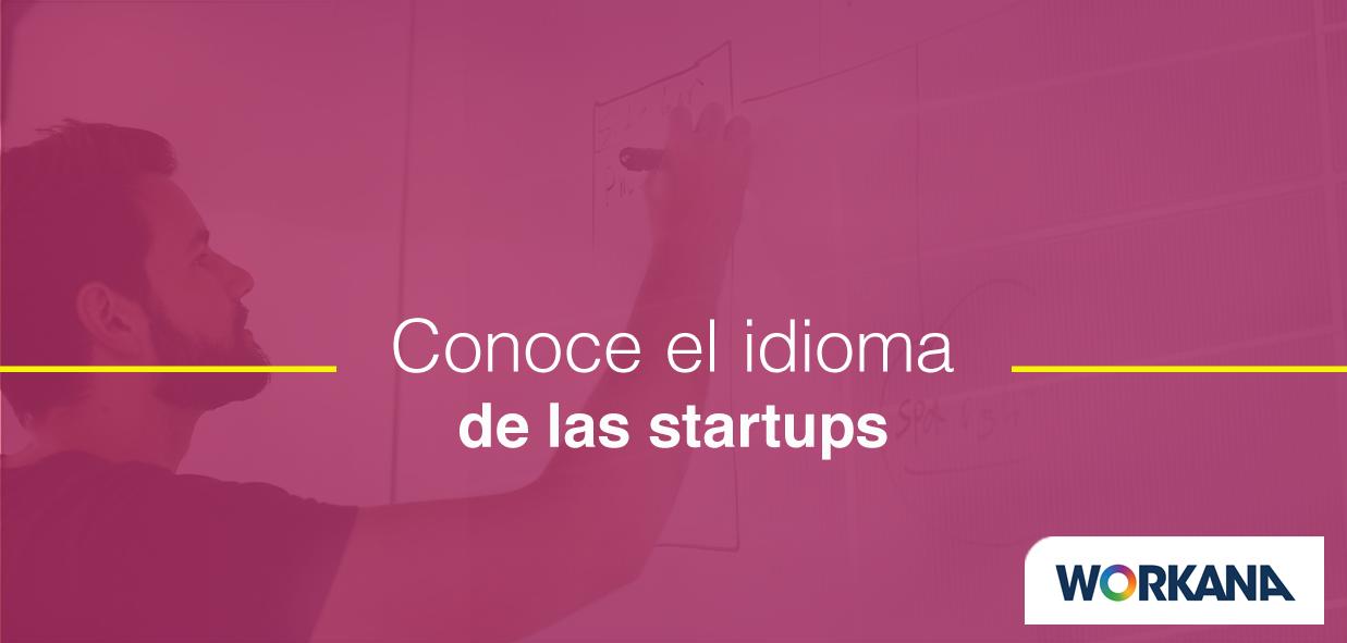 Diccionario de startups: Aprende a hablar la lengua de tu emprendimiento