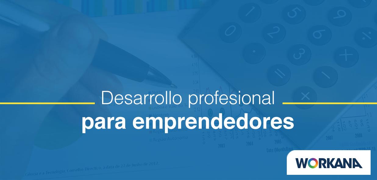 3 consejos de desarrollo profesional para emprendedores