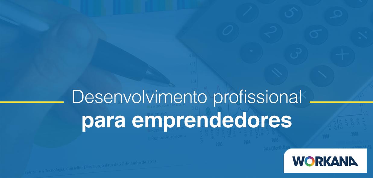 3 dicas de desenvolvimento profissional para empreendedores