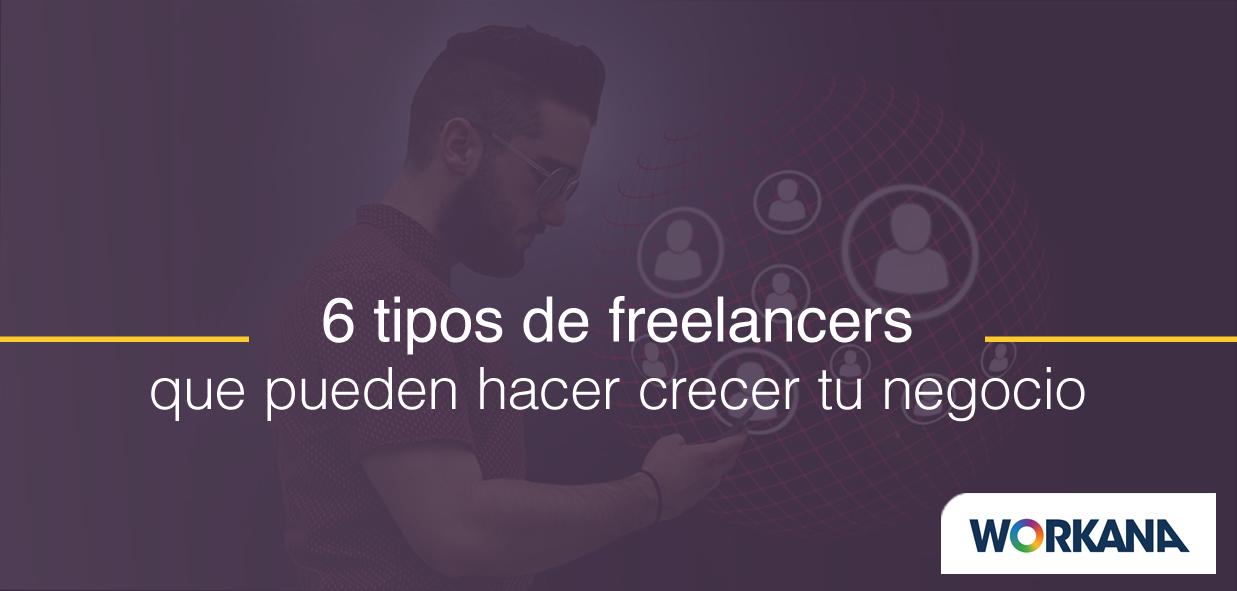 6 tipos de freelancers que pueden impulsar tu negocio