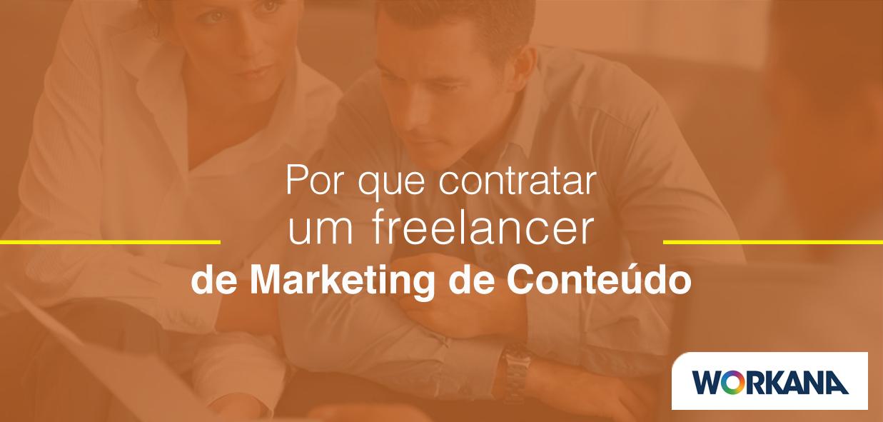 Por que contratar freelancers de Marketing de Conteúdo na Workana