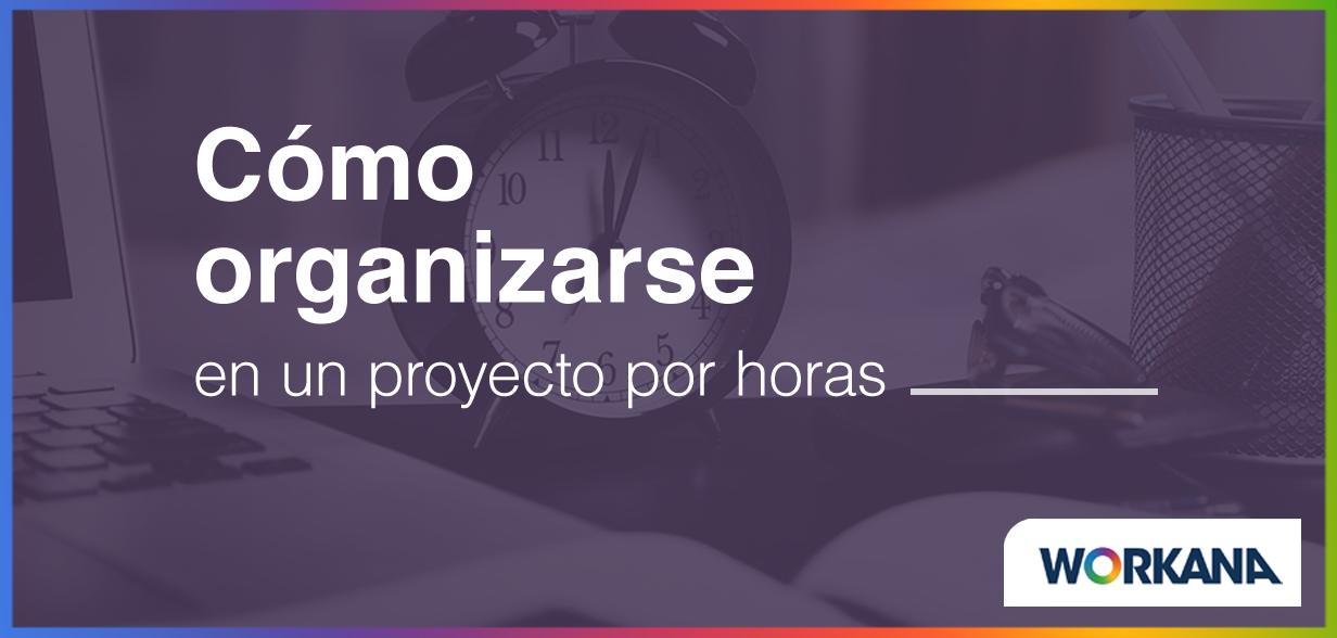 Cómo organizar la jornada laboral cuando se trabaja en proyectos por horas