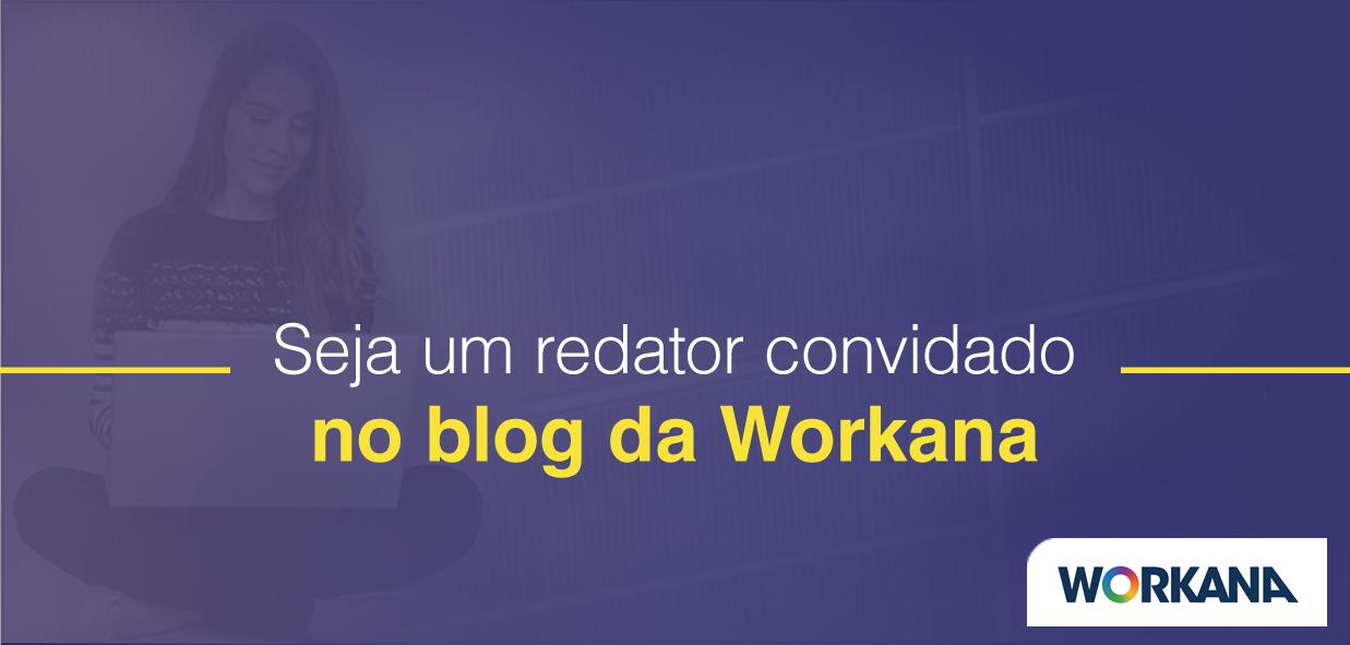 Você gostaria de escrever como convidado no blog da Workana?