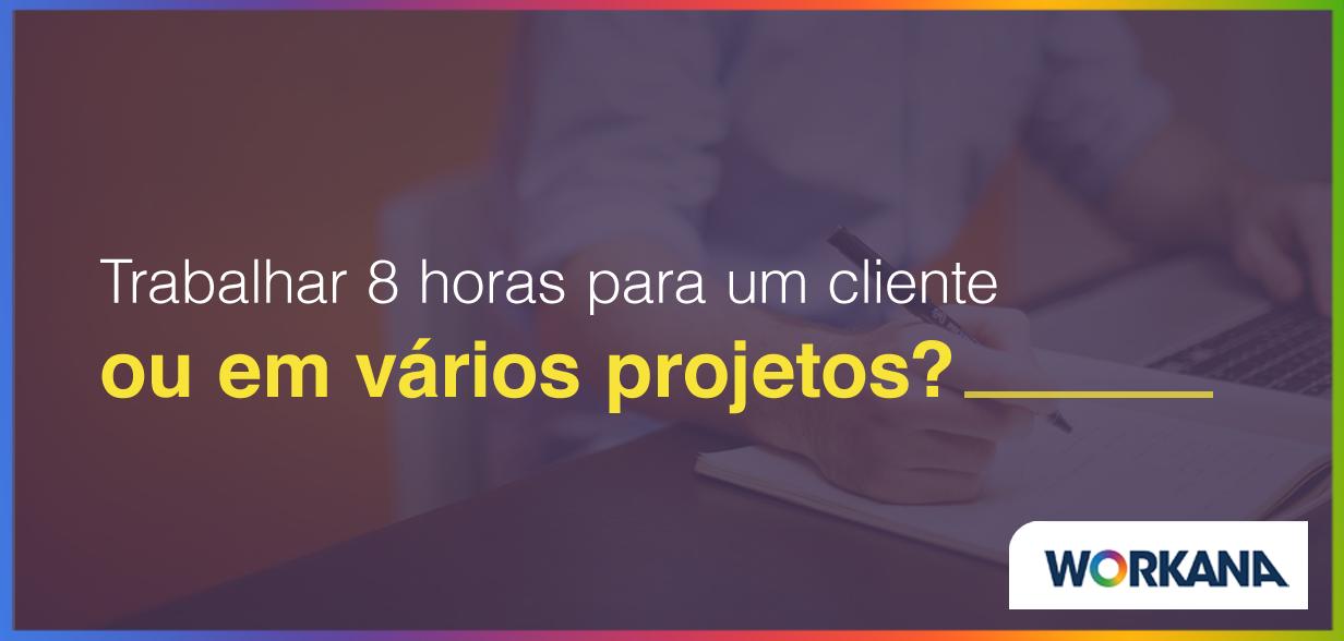 Trabalhar para o mesmo cliente ou para clientes diferentes?