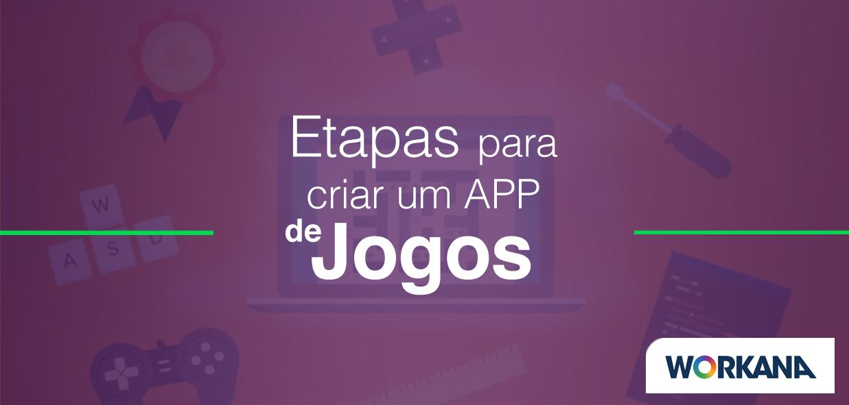 Como fazer um app de jogos em 6 etapas simples