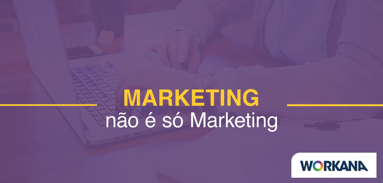 Marketing não é realmente sobre marketing