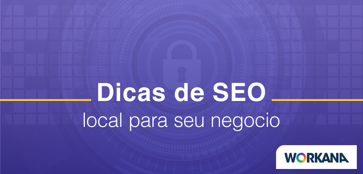 5 estratégias de SEO local para aparecer na primeira página do Google