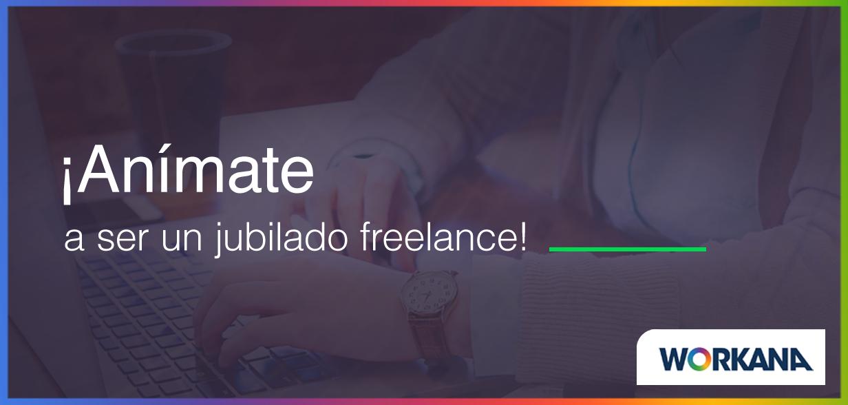 Jubilados trabajando como freelance: una nueva oportunidad