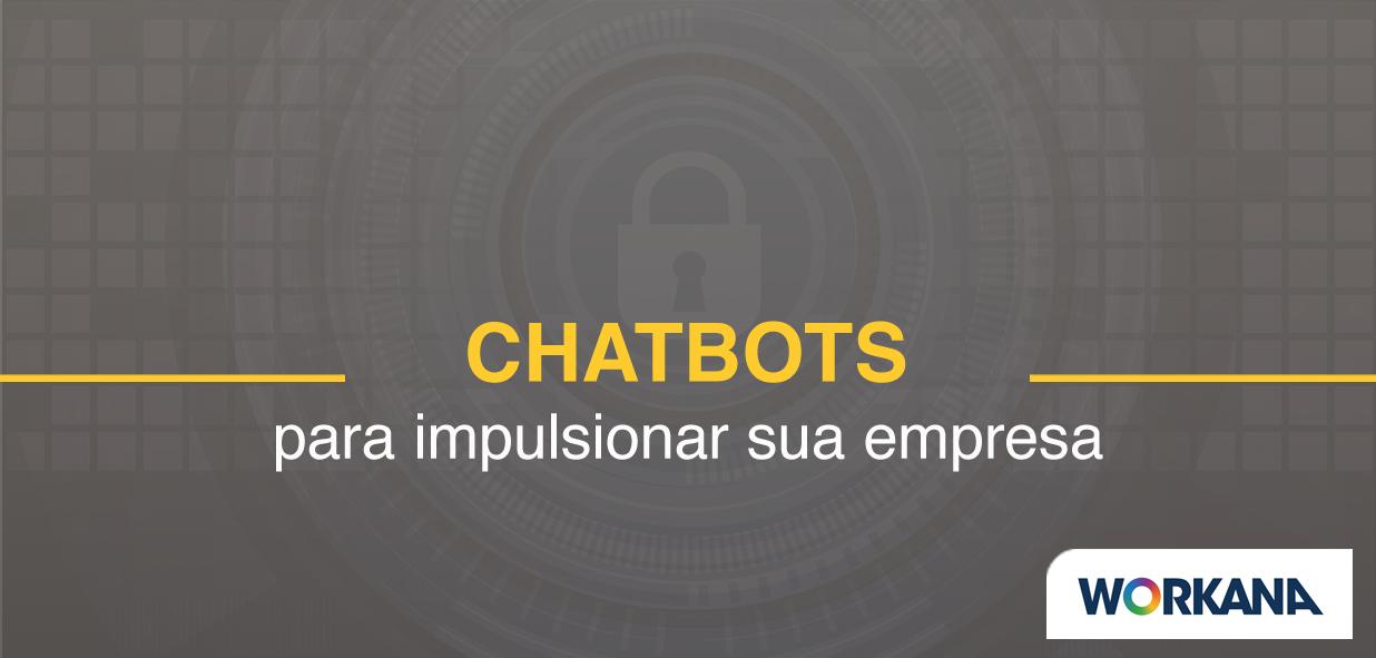 Como usar os chatbots para impulsionar sua empresa  (e conta bancária)
