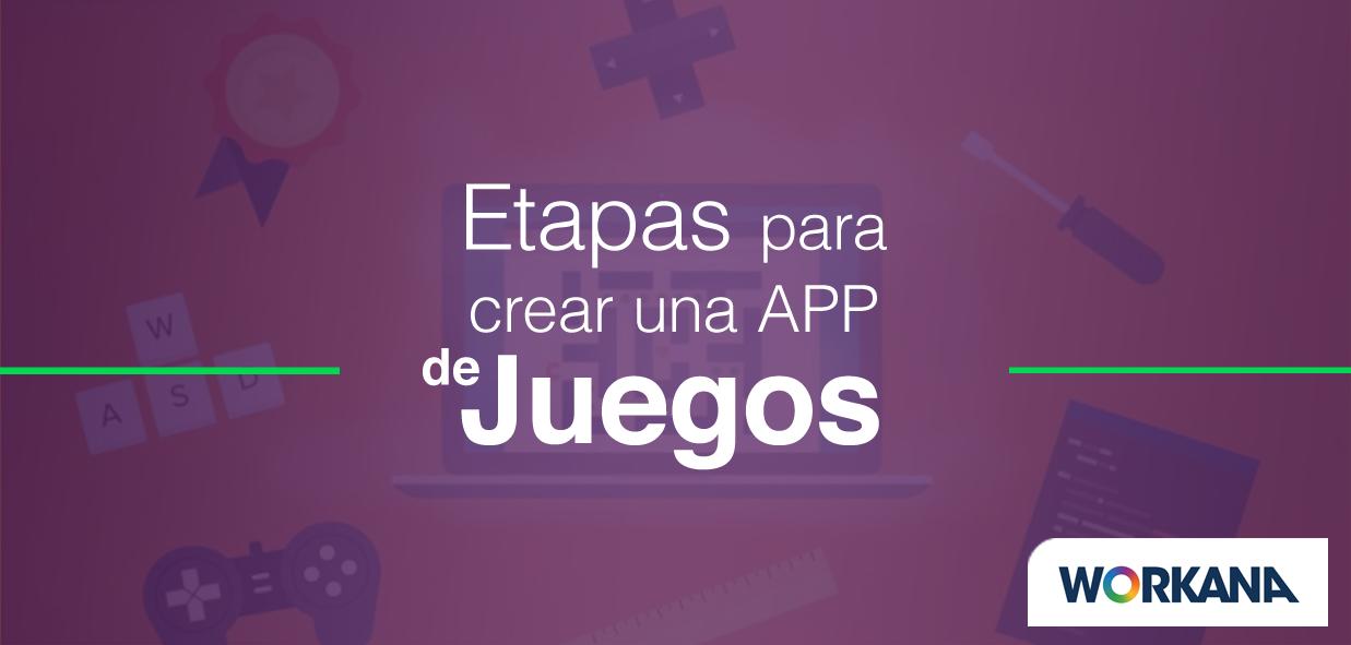 Cómo hacer una app de juegos en 6 etapas simples