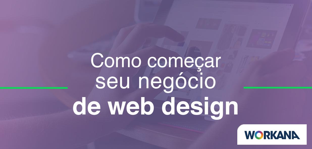 Como iniciar um negócio lucrativo de web design na sua casa