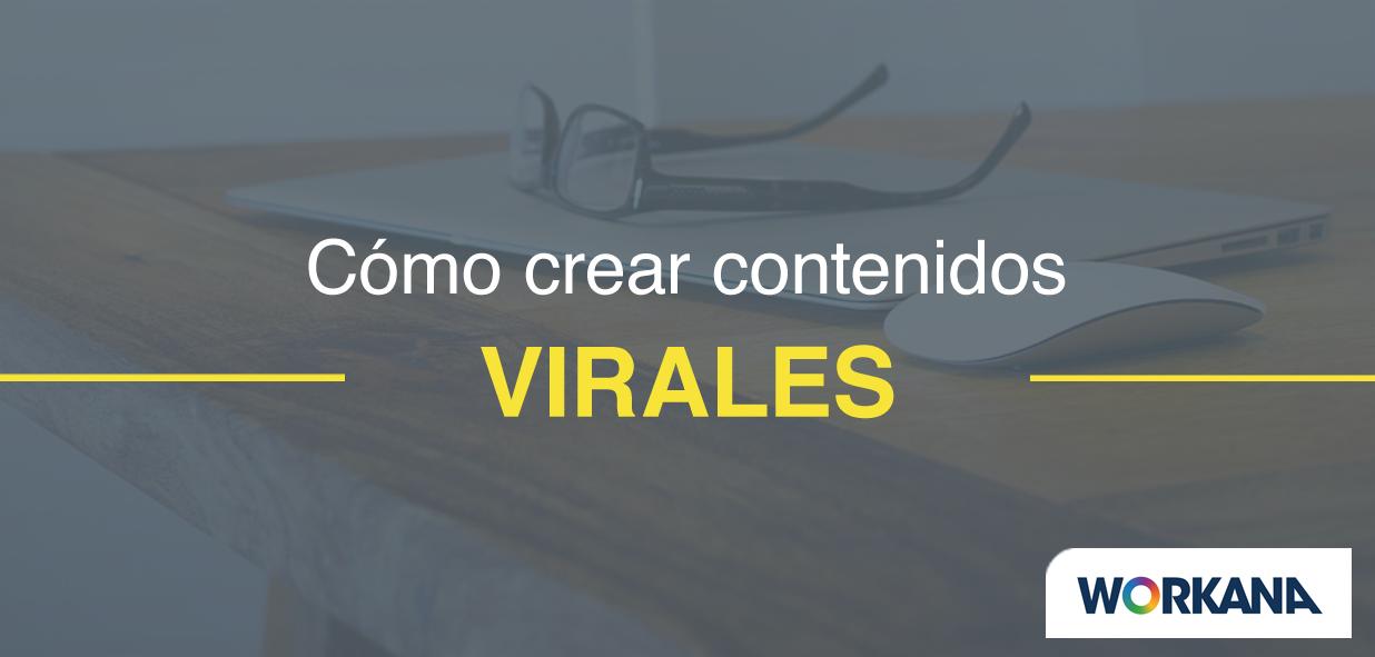 Las 5 características de un contenido viral