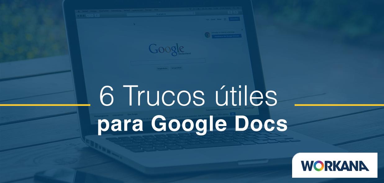 6 trucos de Google Docs que me ayudan a tener más tiempo libre