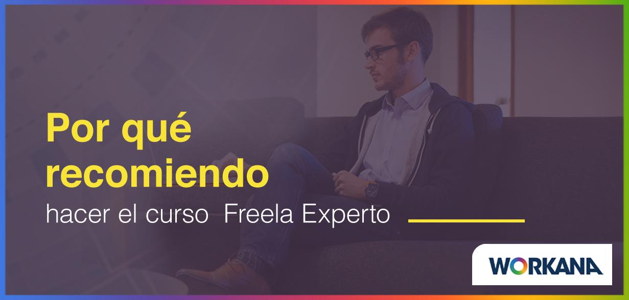 ¿Por qué vale la pena tomar el curso Freelancer Experto?