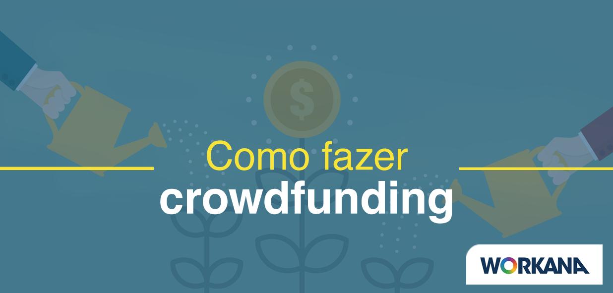 como fazer crowdfunding
