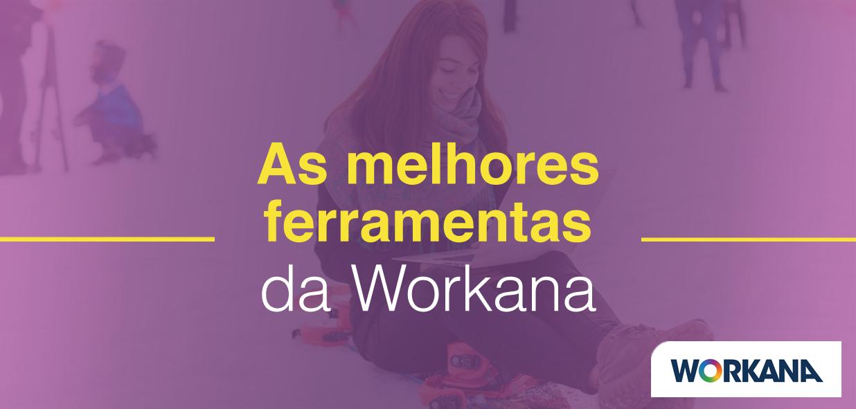 5 ferramentas da Workana que os clientes mais gostam