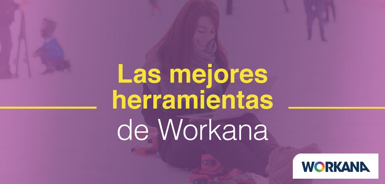 Las 5 herramientas de Workana que más valoran nuestros clientes