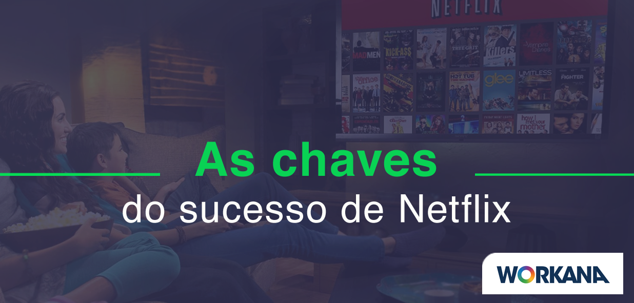 Cultura organizacional e talento: as chaves do sucesso de Netflix
